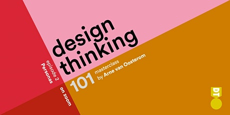Design Thinking 101 - Personas (European & Asian Time zone) tickets
