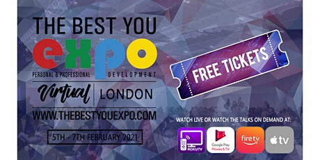 FREE Tickets ! The Best You VIRTUAL EXPO London UK 2021