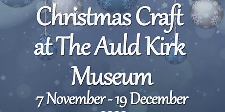 Christmas Art & Craft at the Auld Kirk Museum tickets