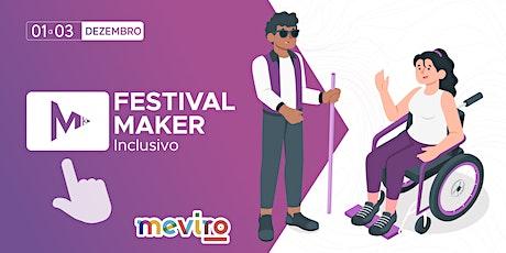 Festival Maker Inclusivo ingressos