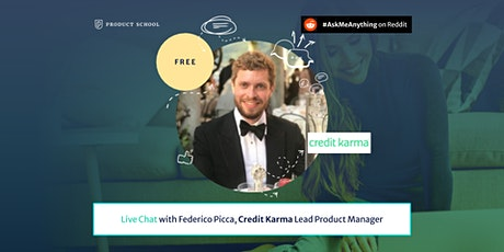 Live Chat with Credit Karma Lead Product Manager tickets