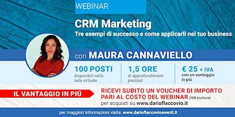 WEBINAR – CRM marketing: tre esempi di successo e come applicarli nel tuo b biglietti