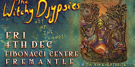 The Witchy Djypsies - Out of the Woods tickets
