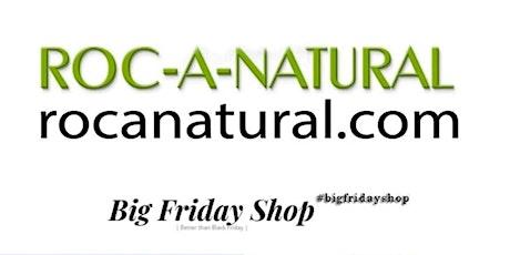 Roc-A-Natural Big Friday Outdoors Pop-Up Shop tickets