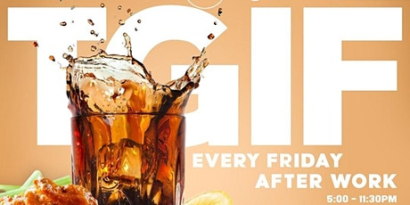 TGIF @ KATRA NYC - Every Friday 5pm-11:30pm RESERVATION ONLY! tickets