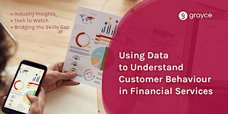 Using Data to Understand Customer Behaviour in Financial Services tickets