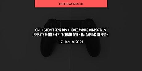 17. Januar 2021 - Einsatz moderner Technologien im Gaming-Bereich Tickets