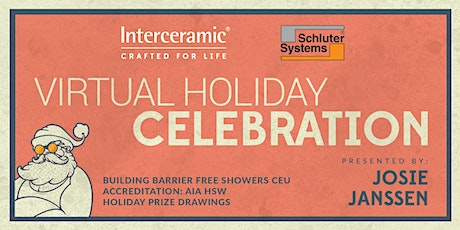 VIRTUAL Interceramic & Schluter A&D Holiday Celebration/ CEU tickets