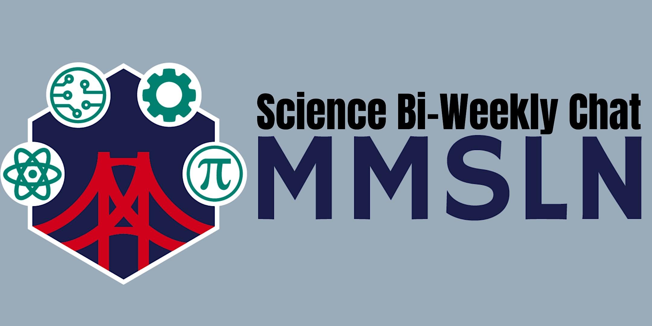 Science Bi-Weekly Chat – April 1, 2021