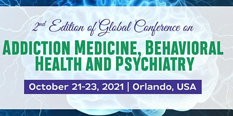 Global Conference on Addiction Medicine, Behavioral health and Psychiatry tickets
