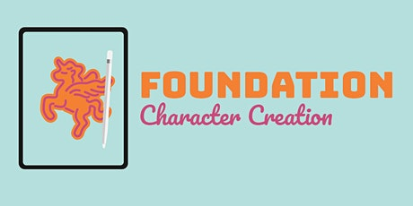 Spring Break • Foundation Character Creation tickets