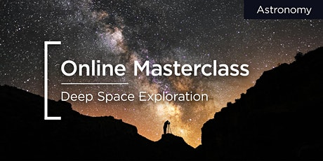 Online Masterclass | Celestron | Deep Space Exploration tickets