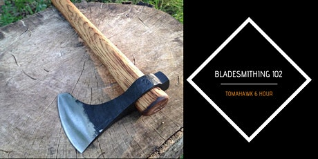 Bladesmithing 102- Forged Tomahawk (6 Hours) tickets