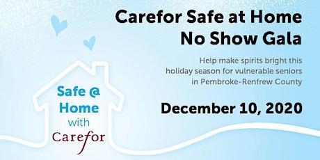 Carefor Safe @ Home No Show Gala tickets
