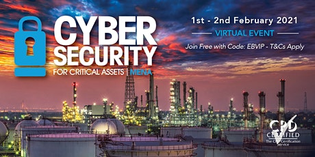 Cyber Security for Critical Assets MENA Summit | Online | 1-2 February 2021 tickets