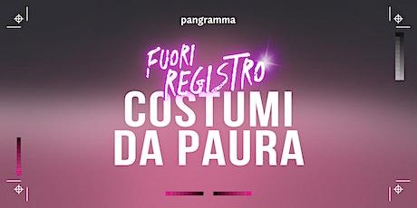 Fuori Registro/Costumi da paura biglietti