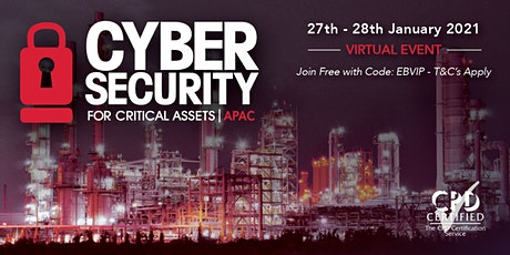 Cyber Security for Critical Assets APAC Summit | Online| 27-28 January 2021 tickets