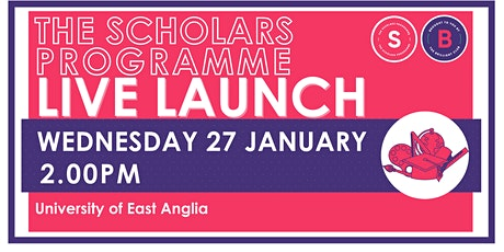 Scholars Programme Launch, 27 January 2.00pm, University of East Anglia tickets