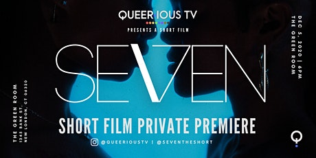 SEVEN | LGBTQIA+ The Short | Private Pre-Screening (New London, CT) tickets