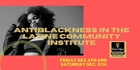 AntiBlackness in the Latine Community Institute (Part 1 and 2) tickets