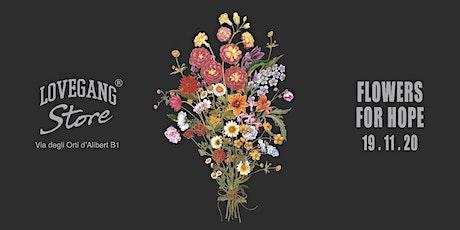LOVEGANG FLOWERS FOR HOPE biglietti
