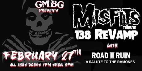 MISFITS: 138 REVAMP with ROAD II RUIN: A Salute To The Ramones tickets