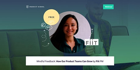 Webinar: Mindful Feedback: How Our Product Teams Can Grow by Fiit PM tickets