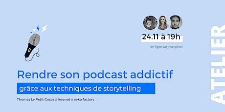 Rendre son podcast addictif et captivant ! billets