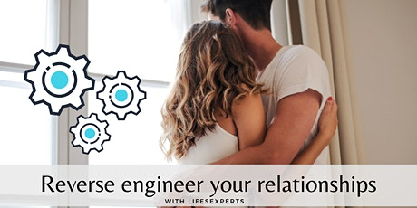 Reverse Engineer Your Relationships - Workshop tickets