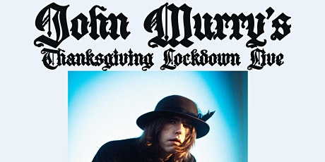 John Murry's Thanksgiving Lockdown Live From Ireland tickets