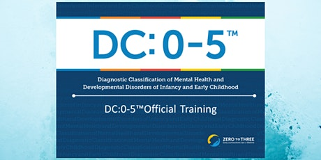 DC: 0-5  Diagnostic Classification of Mental Health and Developmental Disor tickets