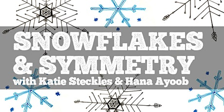 Snowflakes & Symmetry: Maths Art Workshop (18+) tickets