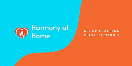 The HARMONY AT HOME Group Coaching Class for Parents of Kids 2-9 tickets