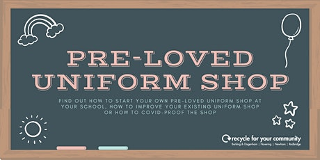 Pre-Loved School Uniform Shop Webinar tickets