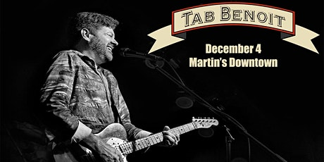 Tab Benoit Live at Martin's Downtown tickets