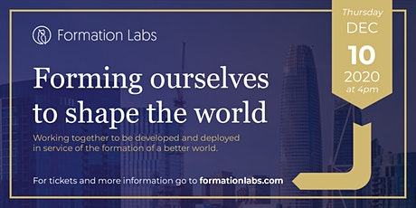 Forming Ourselves to Shape the World tickets