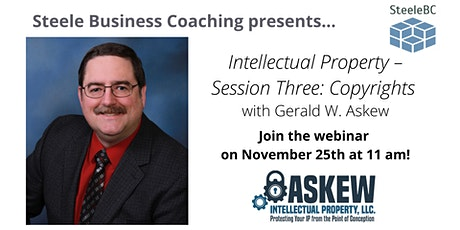 Webinar: Intellectual Property–Session Three: Copyrights with Gerald Askew tickets