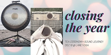 Closing the year: Tea ceremony+sound journey tickets