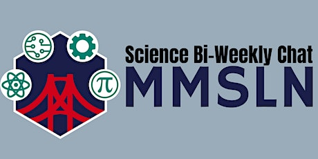 Science Bi-Weekly Chat -February 18, 2021 tickets