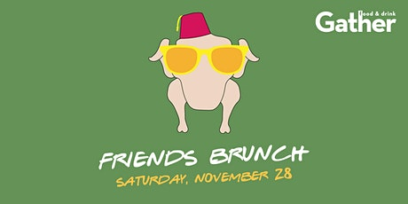 F.R.I.E.N.D.S Brunch at Gather tickets