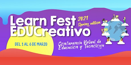 Learn Fest EDUCreativo - Spring 21 entradas