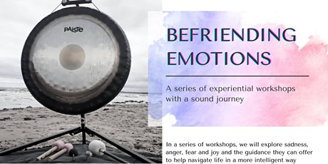 Sound journey workshops: Befriending emotions - Sadness, anger, fear, joy tickets