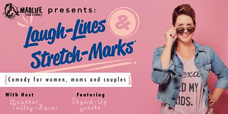 Laugh-Lines & Stretch-Marks: Comedy for Women, Moms, and Couples! tickets