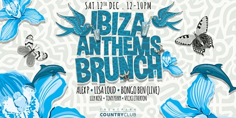 Ibiza Anthems Brunch Xmas Party tickets
