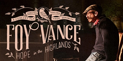 Foy Vance - Hope in the Highlands Livestream