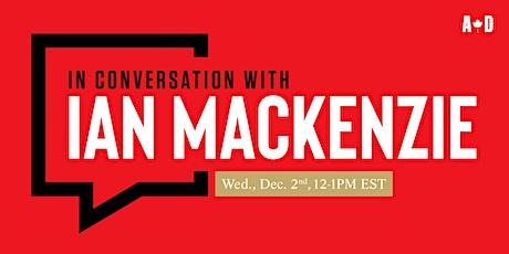 In Conversation with... Ian Mackenzie tickets