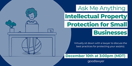 Ask Me Anything: Intellectual Property Protection for Small Businesses tickets