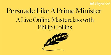 Persuade Like a Prime Minister: A Masterclass with Philip Collins (online) tickets