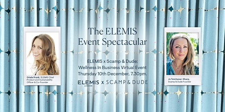 ELEMIS x Scamp & Dude: Wellness In Business Virtual Event tickets