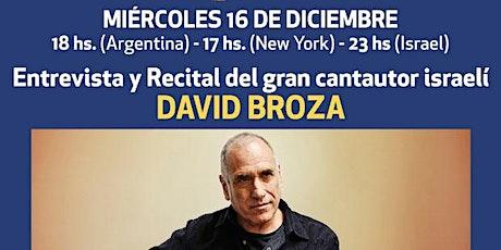 ENTREVISTA Y  RECITAL DE DAVIVD BROZA biglietti